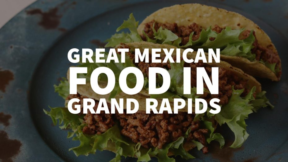 Great Mexican Food in Grand Rapids