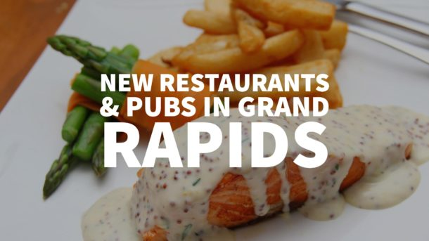 New Restaurants & pubs in Grand Rapids